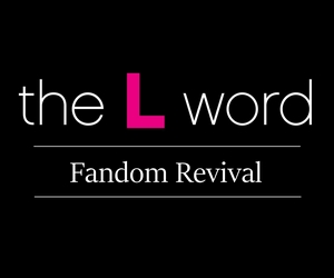 The L Word Fandom Rivaval